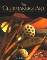 The Club makers Art: Antique Golf Clubs and Their History