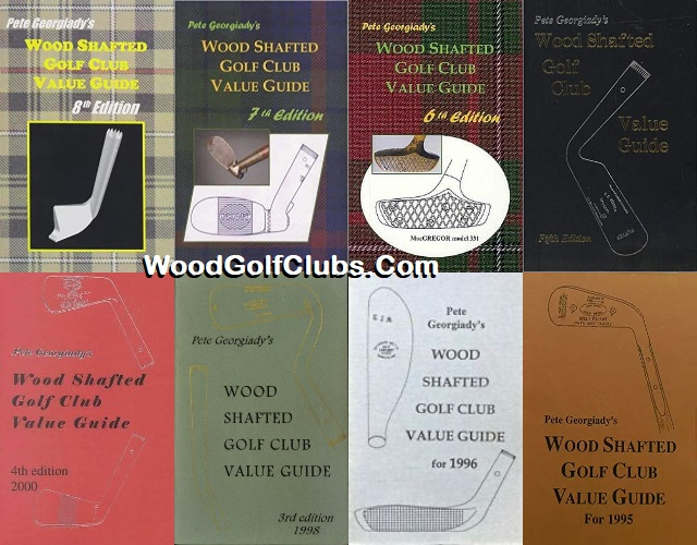 Pete Georgiady Wood Shafted Golf Club Value Guide Editions 1-8